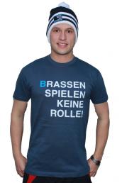 """T-Shirt """"Brassen spielen keine Rolle"""""""