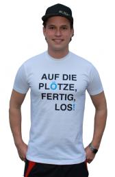 """T-Shirt """"Auf die Plötze, fertig, los!"""", weiss"""