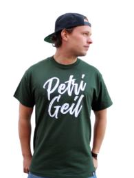 """T-Shirt """"Petri Geil"""" (Dunkelgrün / Weiß)"""